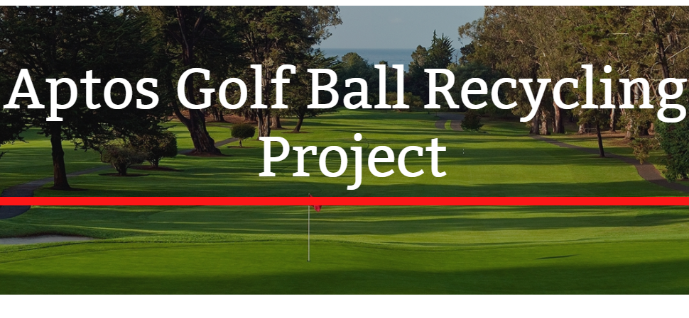 Aptos Golf Ball Recycling Project